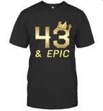 Shirt For Men Epic 43rd Birthday Gift King Crown Tee