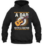 Never Underestimate A Dad With A Guitar Birthday January 14th Hoodie Sweatshirt Tee