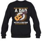Never Underestimate A Dad With A Guitar Birthday May 29th Crewneck Sweatshirt Tee
