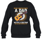 Never Underestimate A Dad With A Guitar Birthday March 27th Crewneck Sweatshirt Tee