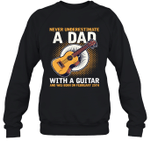 Never Underestimate A Dad With A Guitar Birthday February 25th Crewneck Sweatshirt Tee