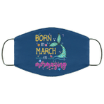 Born In March And Mermazing Face Mask Mermaid Birthday
