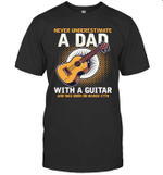 Never Underestimate A Dad With A Guitar Birthday March 17th T-shirt Tee