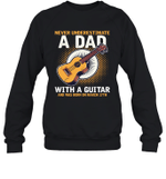 Never Underestimate A Dad With A Guitar Birthday March 17th Crewneck Sweatshirt Tee