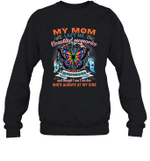 My Mom Left Me Beautiful Memories Crewneck Sweatshirt Family Tee