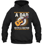 Never Underestimate A Dad With A Guitar Birthday January 21st Hoodie Sweatshirt Tee