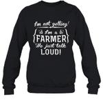 I'm Not Yelling I'm A Farmer Family Crewneck Sweatshirt Tee