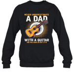 Never Underestimate A Dad With A Guitar Birthday May 27th Crewneck Sweatshirt Tee