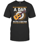 Never Underestimate A Dad With A Guitar Birthday February 14th T-shirt Tee