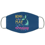 Born In May And Mermazing Face Mask Mermaid Birthday