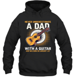 Never Underestimate A Dad With A Guitar Birthday January 1st Hoodie Sweatshirt Tee