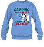 Joe Cool Snoopy Camping Crewneck Sweatshirt Camping Makes Me Happy