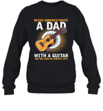 Never Underestimate A Dad With A Guitar Birthday January 10th Crewneck Sweatshirt Tee