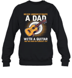 Never Underestimate A Dad With A Guitar Birthday February 5th Crewneck Sweatshirt Tee
