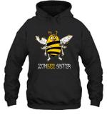 Zombee Family Halloween Zombie Bee Sister Hoodie Sweatshirt Tee