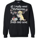 All I Really Need For Christmas Is Golden Retriever And Wine Sweatshirt-99Paws-com