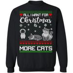 All I Want For Christmas Is More Cats Sweatshirt Xmas Gift Cat Lover MT11-99Paws-com