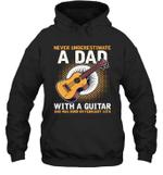 Never Underestimate A Dad With A Guitar Birthda February 10th Hoodie Sweatshirt Tee