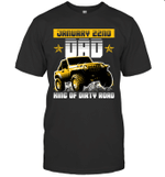 Dad King Of Dirty Road Jeep Birthday January 22nd T-shirt Tee