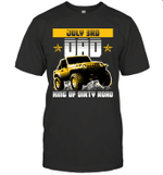 Dad King Of Dirty Road Jeep Birthday July 3rd T-shirt Tee