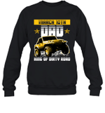 Dad King Of Dirty Road Jeep Birthday March 10th Crewneck Sweatshirt Tee