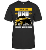 Dad King Of Dirty Road Jeep Birthday July 1st T-shirt Tee