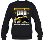 Dad King Of Dirty Road Jeep Birthday December 13th Crewneck Sweatshirt Tee