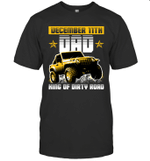 Dad King Of Dirty Road Jeep Birthday December 11th T-shirt Tee