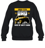 Dad King Of Dirty Road Jeep Birthday July 4th Crewneck Sweatshirt Tee