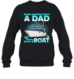 Never Underestimate A Man With A Boat Dad Family Crewneck Sweatshirt