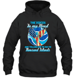 The Voices In My Head Telling Me To Go Fishing At Thousand Islands Hoodie Sweatshirt Tee