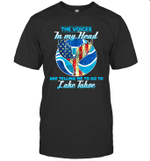 The Voice In My Head Telling Me To Go Fishing At Lake Tahoe T-shirt