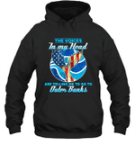 The Voices In My Head Telling Me To Go Fishing At Outer Banks Hoodie Sweatshirt Tee
