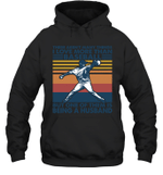 Aren t Many Things I Love Than Baseball But Being Husband Family Hoodie Sweatshirt