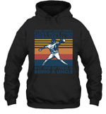 Aren t Many Things I Love Than Baseball But Being Uncle Family Hoodie Sweatshirt