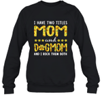 I Have Two Titles Mom And DogMom Sunflower Family Crewneck Sweatshirt