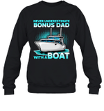 Never Underestimate A Man With A Boat Bonus Dad Family Crewneck Sweatshirt
