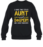 I Have Two Titles Aunt And Dog Mom Sunflower Family Crewneck Sweatshirt
