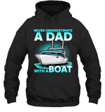 Never Underestimate A Man With A Boat Dad Family Hoodie Sweatshirt