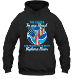 The Voice In My Head Telling Me To Go Fishing At Bighorn River Hoodie Sweatshirt