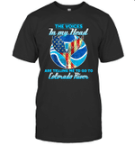 The Voice In My Head Telling Me To Go Fishing At Colorado River T-shirt