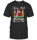 Girl With Lipstick Living My Best Life June T-shirt