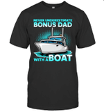 Never Underestimate A Man With A Boat Bonus Dad Family T-shirt