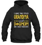 I Have Two Titles Grandma And DogMom Sunflower Family Hoodie Sweatshirt