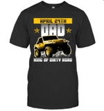 Dad King Of Dirty Road Jeep Birthday April 24th T-shirt