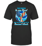The Voices In My Head Telling Me To Go Fishing At Thousand Islands T-shirt Tee