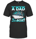 Never Underestimate A Man With A Boat Dad Family T-shirt