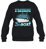 Never Underestimate A Man With A Boat Grandpa Family Crewneck Sweatshirt