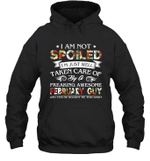I Am Not Spoiled I m Just Well Taken Care Of By A Freaking Awesome February Guy Birthday Hoodie Sweatshirt