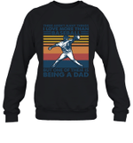 Aren t Many Things I Love Than Baseball But Being Dad Family Crewneck Sweatshirt
